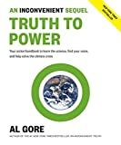 An Inconvenient Sequel: Truth to Power: Your Action Handbook to Learn the Science, Find Your Voice, and Help Solve the Climate Crisis (International Edition)