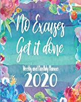 No Excuses Get It Done: 2020 Weekly & Monthly Planner With Inspirational Quotes, Daily To-Do Lists And Habit Tracker