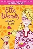 Elle Woods: Blonde Love (Legally Elle Woods)