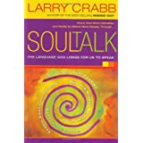 Soul Talk: The Language God Longs for Us to Speak