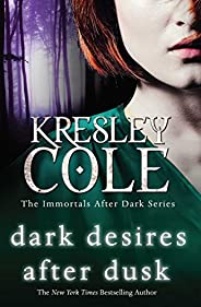 Dark Desires After Dusk (Immortals After Dark Book 6)