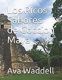 Los Ricos Sabores de Coccion Maya