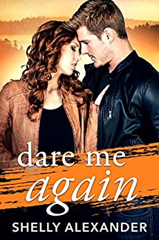 Dare Me Again (Angel Fire Falls Book 2) by [Alexander, Shelly]