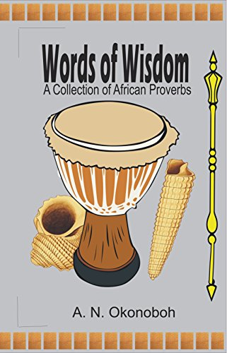 Words of Wisdom: A collection of African Proverbs (English Edition)
