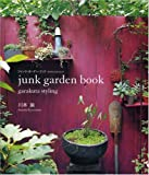 ジャンク・ガーデン・ブック―ガラクタ・スタイリング (白夜ムック Vol. 289) 画像