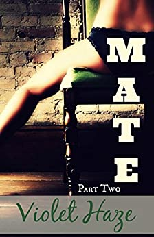 Mate: Part Two by [Haze, Violet]