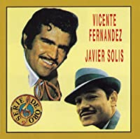 Vicente Fernandez & Javier Sol