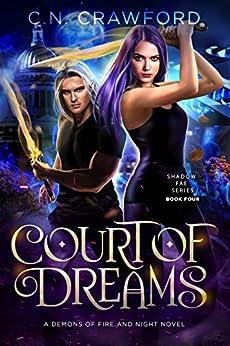 Court of Dreams (Shadow Fae Book 4) by [Crawford, C.N.]