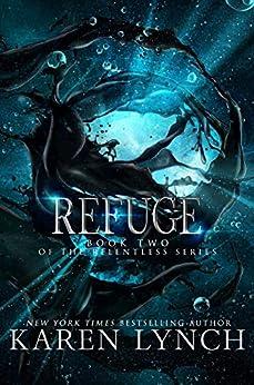 Refuge (Relentless Book 2) by [Lynch, Karen]