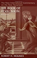 The Book of Revelation (The New International Commentary on the New Testament) by Robert H. Mounce(1997-11-07)