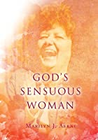 God's Sensuous Woman