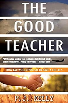 The Good Teacher by [Kelly, P J]
