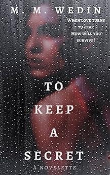 [Wedin, M. M.]のTo Keep a Secret: a novelette (English Edition)