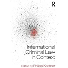 International Criminal Law in Context