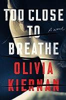 Too Close to Breathe: A Novel