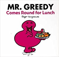MR. GREEDY COMES TO LUNCH