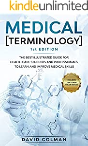 Medical Terminology: Thе Best Illustrated Guide for Health Care Students and Professionals to Learn and Improve Medical Skills (English Edition)