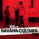 Gilles Peterson presents Havana Cultura - New Cuba Sound [2CD] (BWOOD038CD) 画像