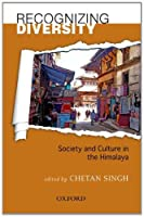 Recognizing Diversity: Society and Culture in the Himalaya