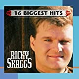 16 Biggest Hits by Ricky Skaggs (2000-05-03)