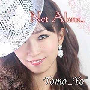 Not Alone...