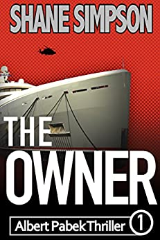 The Owner (Albert Pabek Thriller Book 1) by [Simpson, Shane]