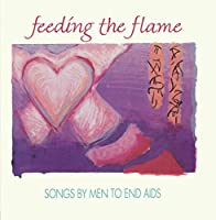 Feeding The Flame: Songs By Men To End AIDS (Proceeds benefit National Minority AIDS Council)