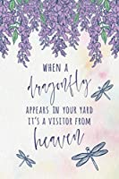 """When a Dragonfly Appears in Your Yard It's a Visitor From Heaven: 6x9"""" Dot Bullet Notebook/Journal Empowered Believe Positivity Gift Idea"""