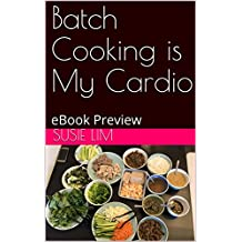 Batch Cooking is My Cardio: eBook Preview