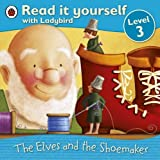 Read It Yourself Level 3 The Elves And The Shoemaker