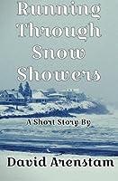 Running Through Snow Showers