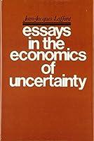 Essays in the Economics of Uncertainty (Harvard Economic Studies)
