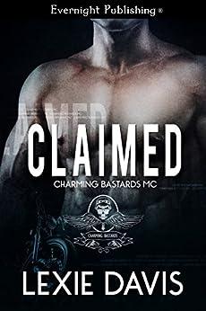 Claimed (Charming Bastards MC Book 1) by [Davis, Lexie]