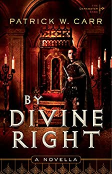 By Divine Right (The Darkwater Saga): A Novella by [Carr, Patrick W.]