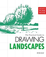 The Practical Guide to Drawing Landscapes (Artist's Workbooks)
