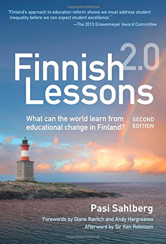 Download Finnish Lessons 2.0: What Can the World Learn from Educational Change in Finland? (Series on School Reform) 0807755850