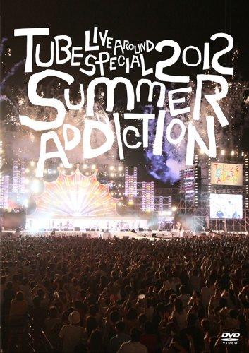 TUBE Live Around Special 2012 -SUMMER ADDICTION- [DVD]