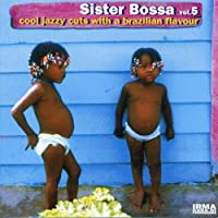 Vol. 5-Sister Bossa by Sister Bossa (2005-06-07)
