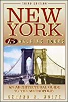 New York: 15 Walking Tours An Architectural Guide to the Metropolis【洋書】 [並行輸入品]