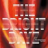 THE BRIGHT DAYZ
