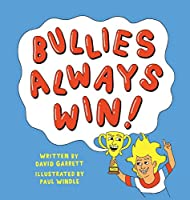 Bullies Always Win: Make Our Children Great Again! (11031964)