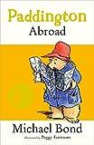 Paddington Abroad (Paddington Bear Book 4) (English Edition)