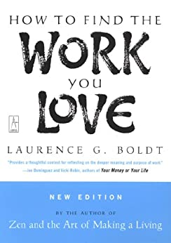 How to Find the Work You Love by [Boldt, Laurence G.]