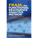 FRAM: The Functional Resonance Analysis Method: Modelling Complex Socio-technical Systems by Erik Hollnagel(2012-06-08)