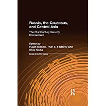 Russia, the Caucasus, and Central Asia (Eurasia in the 21st Century, the Total Security Environment, Vol 2)