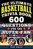 The Ultimate Basketball Trivia Book: 600 Questions for the Super-Fan (English Edition) 画像