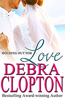 Holding Out For Love (Windswept Bay Book 5) by [Clopton, Debra]