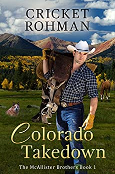 Colorado Takedown (The McAllister Brothers Book 1) by [Rohman, Cricket]