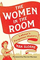 The Women in the Room: Labour's Forgotten History