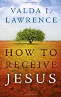 How to Receive Jesus